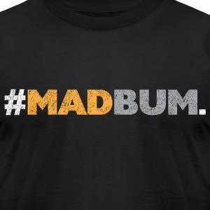 MADBUM.png T-Shirts - Men's T-Shirt by American Apparel