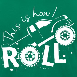 This is How I Roll - Men's T-Shirt by American Apparel