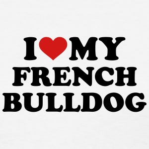 I love my french Bulldog Women's T-Shirts - Women's T-Shirt
