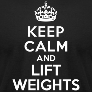 Keep calm and Lift Weight T-Shirts - Men's T-Shirt by American Apparel