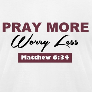 Pray More - Men's T-Shirt by American Apparel