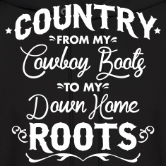 Country from my cowboy boots to my down home roots Hoodies