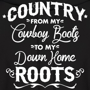 Country from my cowboy boots to my down home roots Hoodies - Men's Hoodie