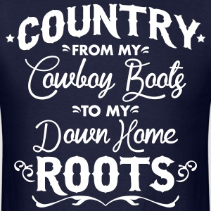 Country from my cowboy boots to my down home roots T-Shirts - Men's T-Shirt