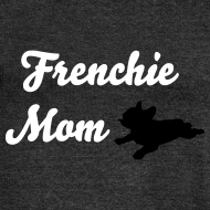 Design ~ Frenchie Mom Sweatshirt