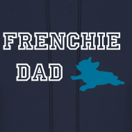 Design ~ Frenchie Dad Hoodie