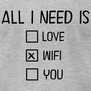 All I Need Is WIFI T-Shirts - Men's T-Shirt by American Apparel