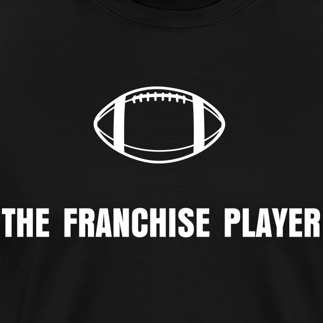 The Franchise Player T