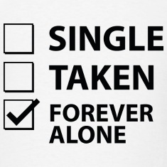 Single Taken Forever Alone