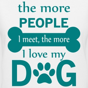 The More People I Meet The More I Love My Dog Women's T-Shirts - Women's V-Neck T-Shirt