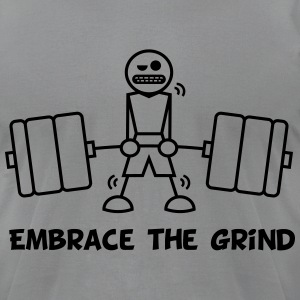 Embrace the Grind - Men's T-Shirt by American Apparel