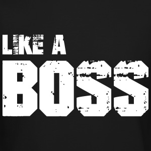 Like A Boss Long Sleeve Shirts - Crewneck Sweatshirt