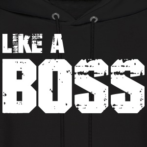 Like A Boss Hoodies - Men's Hoodie