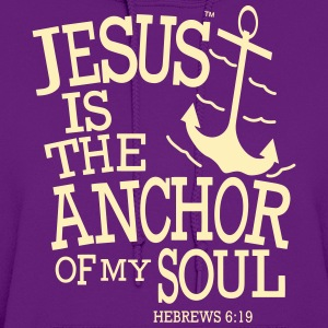 JESUS IS THE ANCHOR OF MY SOUL Hoodies - Women's Hoodie