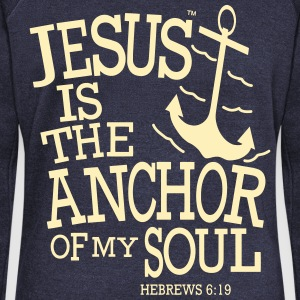 JESUS IS THE ANCHOR OF MY SOUL Long Sleeve Shirts - Women's Wideneck Sweatshirt