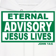 ETERNAL ADVISORY JESUS LIVES Hoodies