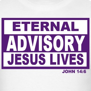 ETERNAL ADVISORY JESUS LIVES T-Shirts - Men's T-Shirt
