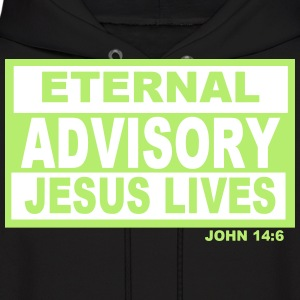 ETERNAL ADVISORY JESUS LIVES Hoodies - Men's Hoodie