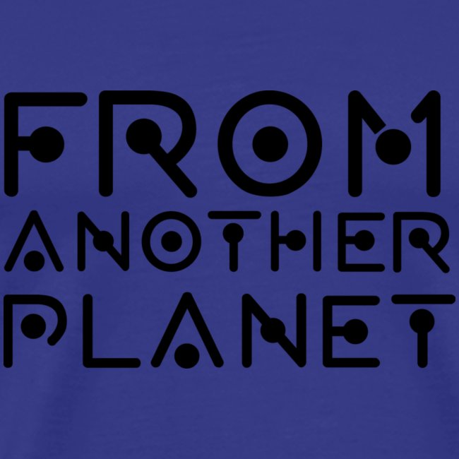 From Another Planet T-SHIRT