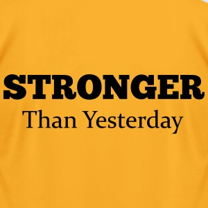 Stronger Than Yesterday - Men's T-Shirt by American Apparel