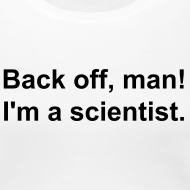 Design ~ Women's - Back off I'm a scientist (black lettering).