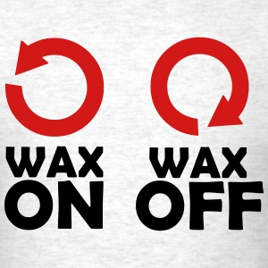 Wax On Wax Off T-Shirts - Men's T-Shirt
