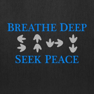 Breathe Deep Seek Peace - Tote Bag