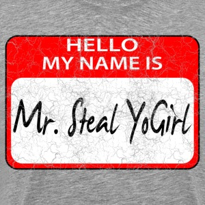 Mr Steal YoGirl - Men's Premium T-Shirt
