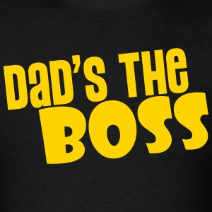 Dad's The Boss T-Shirts - Men's T-Shirt