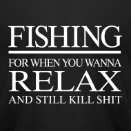 Design ~ FISHING - for when you wanna relax