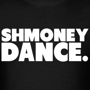 Shmoney Dance T-Shirts - Men's T-Shirt