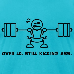 Over 40.  Still Kicking Ass. - Men's T-Shirt by American Apparel