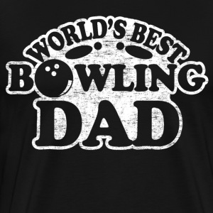 World's Best Bowling Dad T-Shirts - Men's Premium T-Shirt