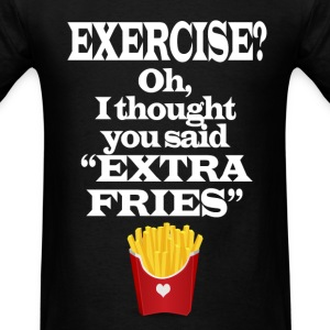Exercise Extra Fries Funny Gym Anti-Workout T-Shirts - Men's T-Shirt