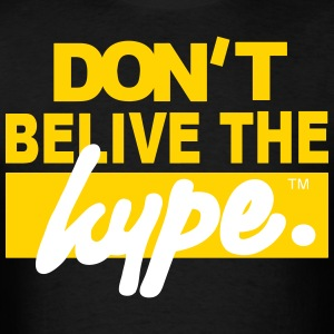 DON'T BELIEVE THE HYPE - Men's T-Shirt