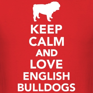 Keep calm and love english bulldogs T-Shirts - Men's T-Shirt