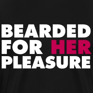 Bearded for her pleasure T-Shirts - Men's Premium T-Shirt