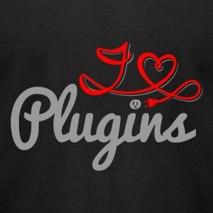 I LOVE PLUGINS! T-Shirts - Men's T-Shirt by American Apparel
