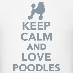 Keep calm and love poodles T-Shirts