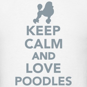 Keep calm and love poodles T-Shirts - Men's T-Shirt