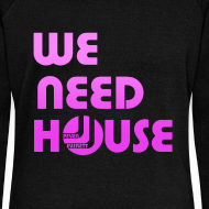 Design ~ WE NEED HOUSE Femme Dancer Sweatshirt