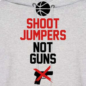 Shoot Jumpers Not Guns Shirt Hoodies - Men's Hoodie