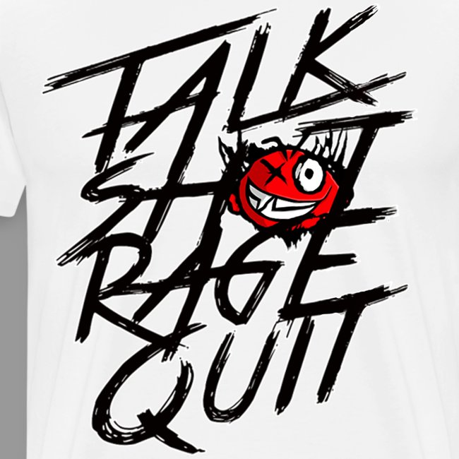 "Premium Men's ""Talk Sh*t Rage Quit"" Shirt"