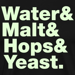 Beer | Water & Malt & Hops & Yeast. T-Shirts - Men's Premium T-Shirt