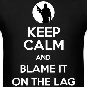 Keep Calm And Blame It On The Lag [Gaming] T-Shirts - Men's T-Shirt