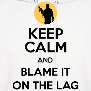Keep Calm And Blame It On The Lag [Gaming] Hoodies - Men's Hoodie