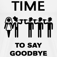 Time To Say Goodbye (Drinking Team Groom) T-Shirts