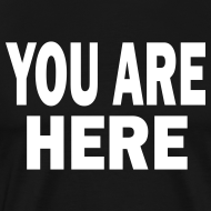 Design ~ You Are Here T-Shirts