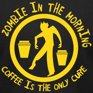 zombie in the  morning coffee is the only cure T-Shirts - Men's T-Shirt by American Apparel