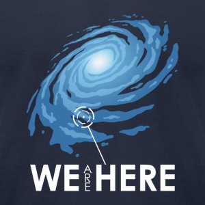 we are here T-Shirts - Men's T-Shirt by American Apparel